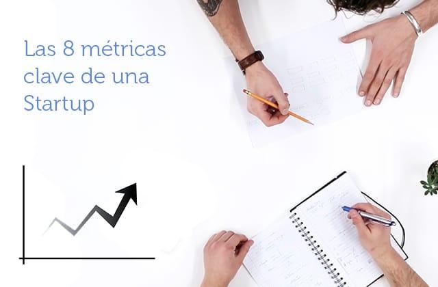Las 8 métricas clave de una startup