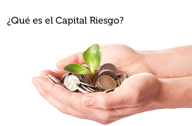 30-11-17 ¿Que es el capital riesgo