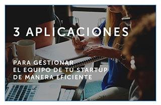 3 aplicaciones para gestionar el equipo de tu Startup