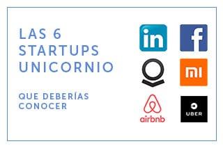 """Las 6 startups """"Unicornio"""" que deberías conocer."""
