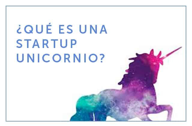24-04-18 que es una startup unicornio