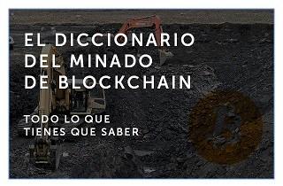 Diccionario sobre el minado de blockchain