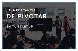 La importancia de pivotar en tu startup