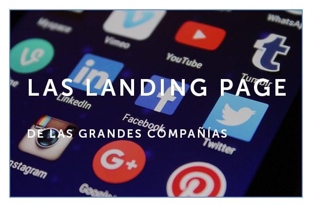 Las landing page de las grandes compañías