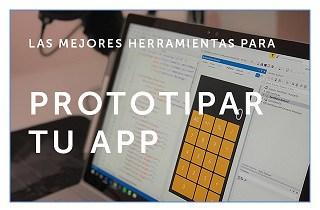 Las mejores herramientas para prototipar tu app