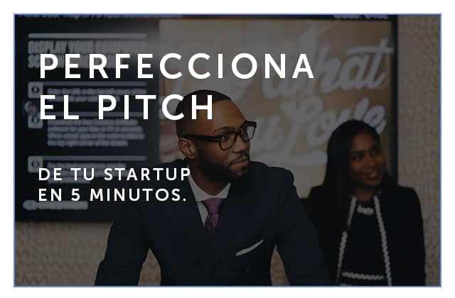 Cómo mejorar el pitch de tu startup en cinco minutos