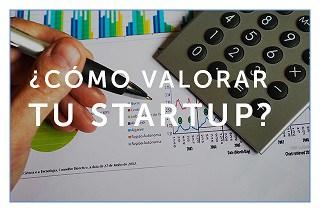 ¿Cómo valorar una startup? Guía rápida para valorar empresas emergentes