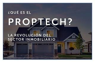 ¿Qué es Proptech?: La revolución tecnológica del sector inmobiliario