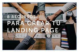 8 recursos para ayudarte a crear tu landing page