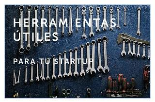 Herramientas útiles para tu startup