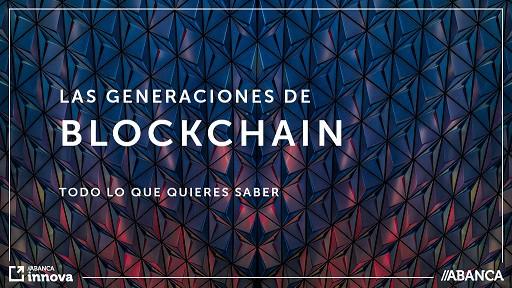 Las generaciones de Blockchain