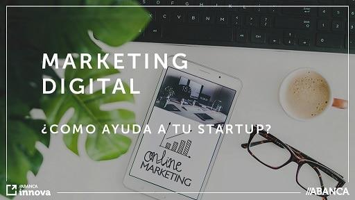 ¿Cómo hacer crecer tu startup gracias a estrategias del marketing digital?