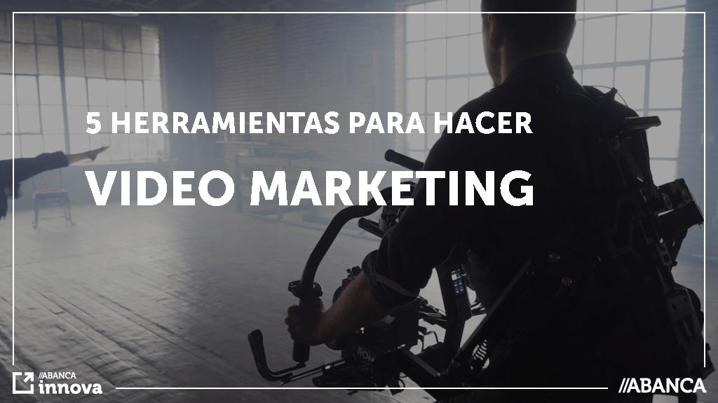 Herramientas para hacer video marketing en tu startup