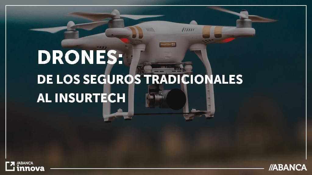 Drones de los seguros tradicionales al insurtech