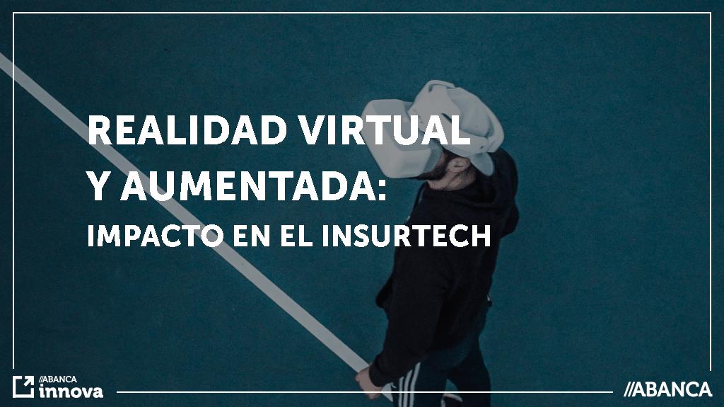 Realidad virtual, realidad aumentada, insurtech