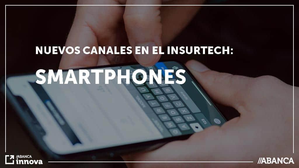 ▷ Nuevos canales en el Insurtech | Los Smartphones