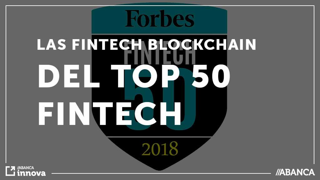 Las fintech de Blockchain que han entrado en el Top 50 de Forbes