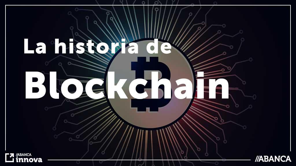 La historia de Blockchain (que no te contaron)
