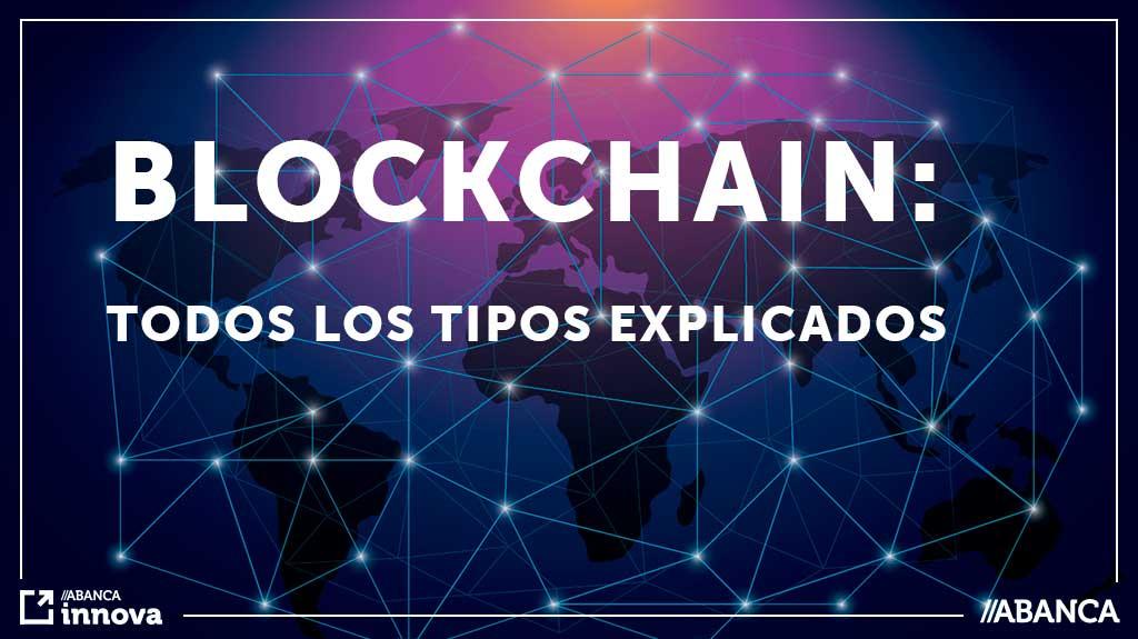 Los tipos de blockchain: pública, privada o consorcio, explicados