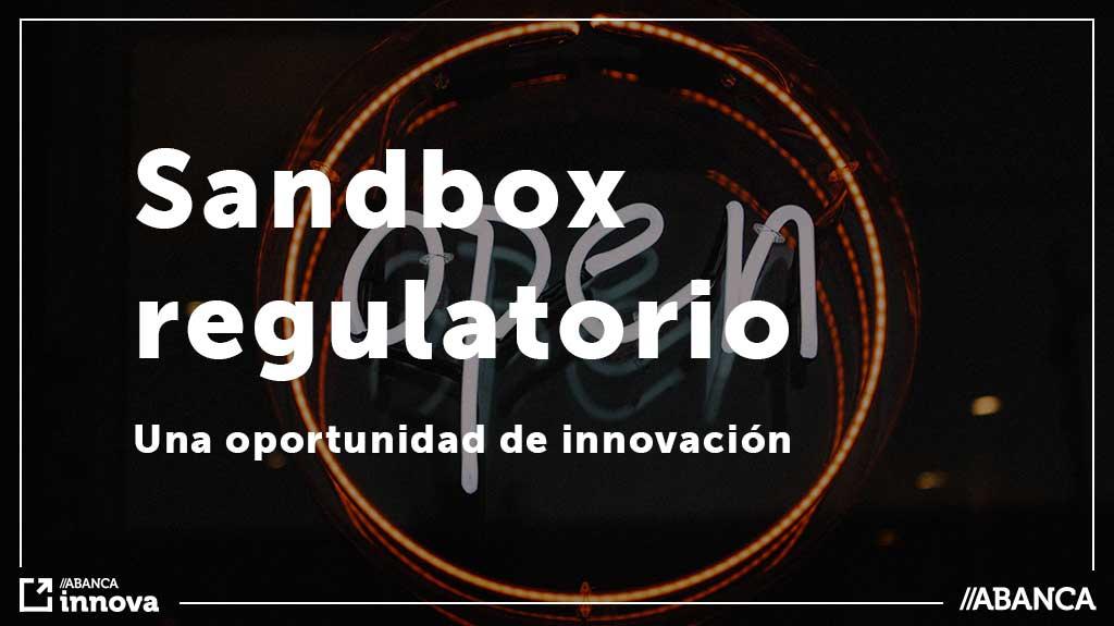 que es Sandbox-Regulatorio