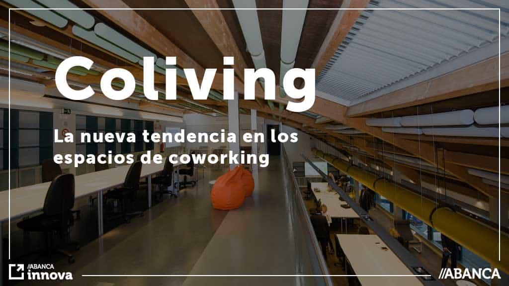 El coliving es una de las nuevas tendencias dentro de los espacios de coworking. Compartir vida y trabajo en un mismo espacio. Descúbrelo