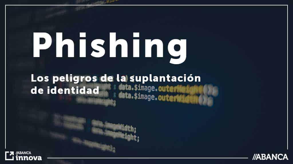 Phishing: Te explicamos lo que tienes que saber (y cómo protegerte)