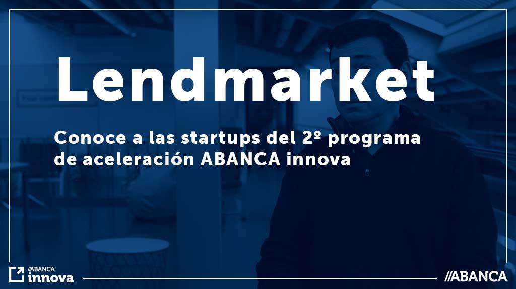 Conoce a las startups: Lendmarket