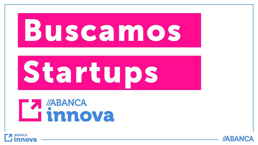 En ABANCA innova buscamos startups