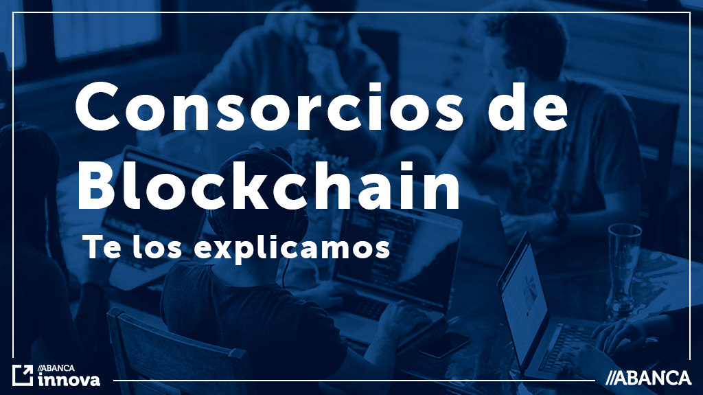 18-7-19 Que es un consorcio de blockchain