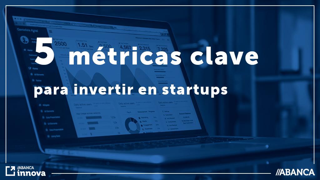 Las 5 métricas clave para la inversión en una startup