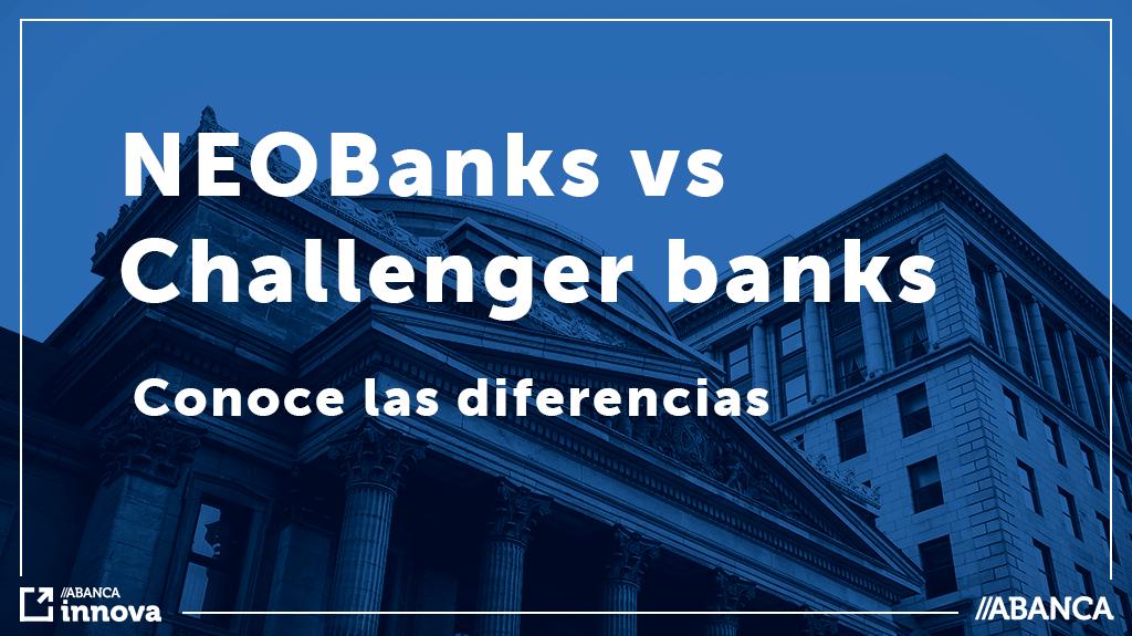 La diferencia entre neobank y challenger bank
