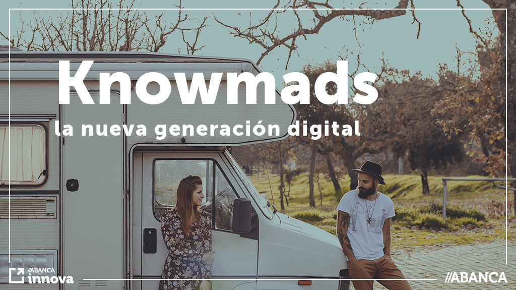 Knowmads: La nueva generación digital