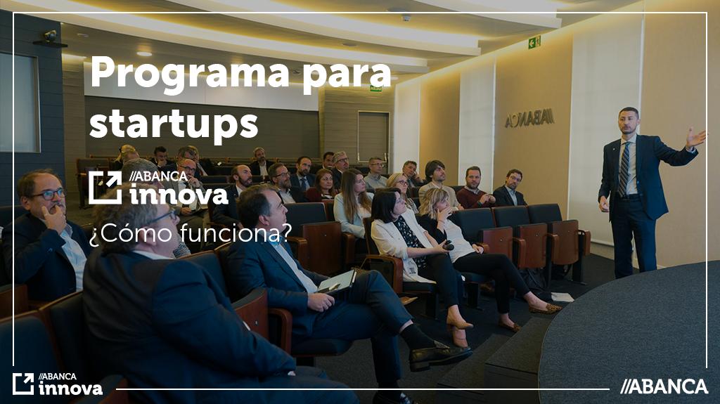 ¿Cómo funciona el programa para startups ABANCA innova?