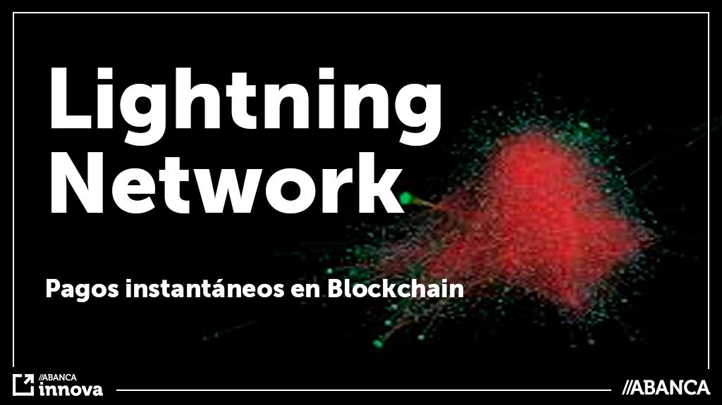Lightning Network: Pagos instantáneos en Blockchain