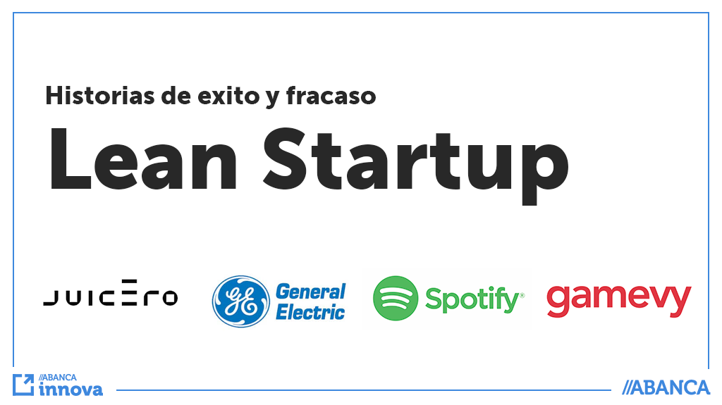 Historias de éxito y fracaso - Lean Startup