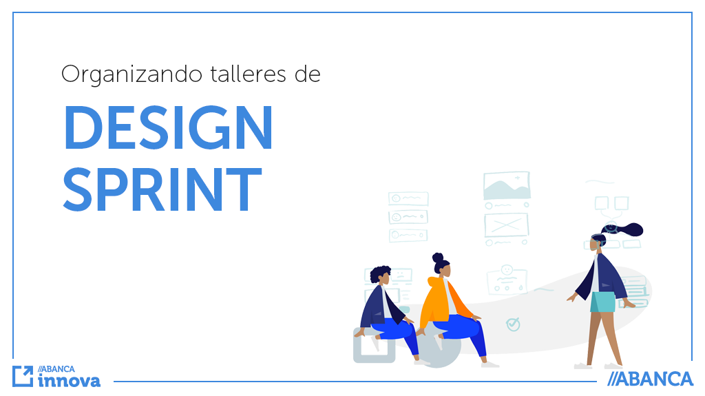 ¿Cómo organizar un taller de Design Sprint?
