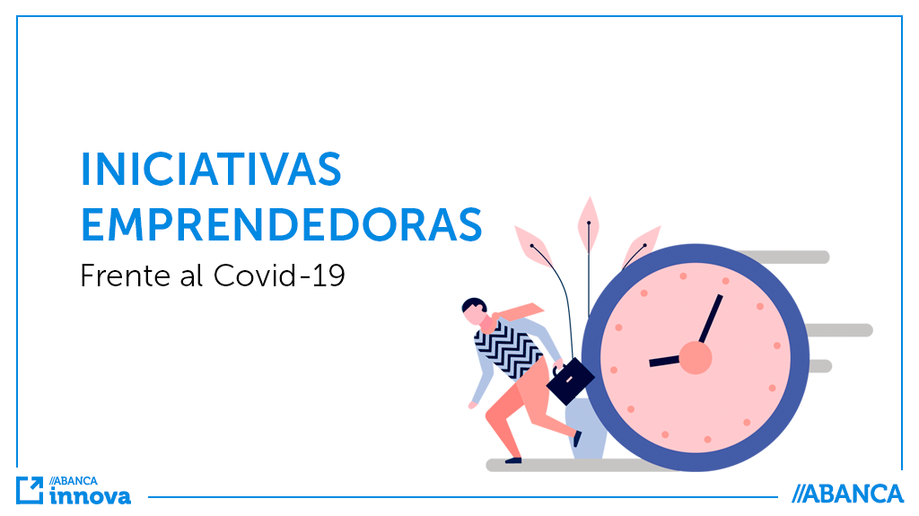 Iniciativas de emprendedores frente al coronavirus.