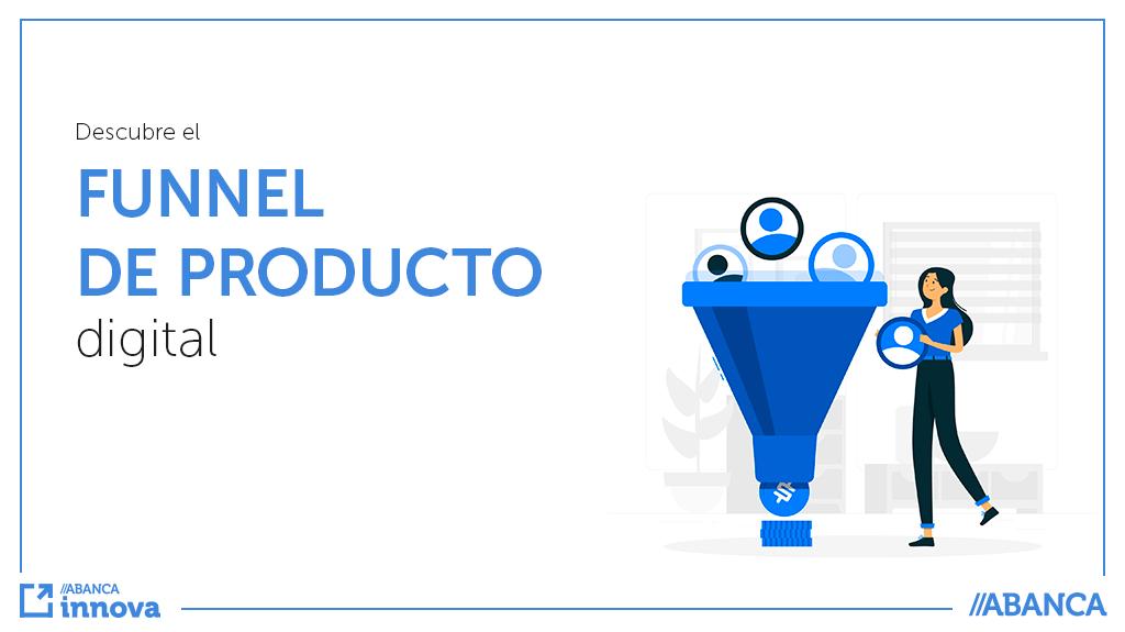 El funnel del producto digital