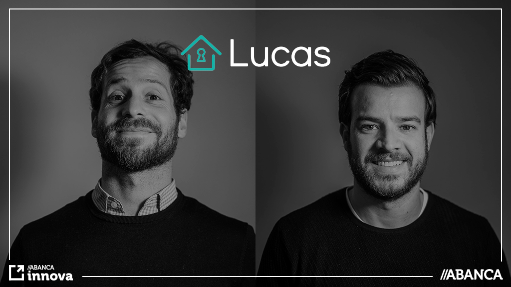 Conoce a las startups de ABANCA innova: Lucas 🏢🏡