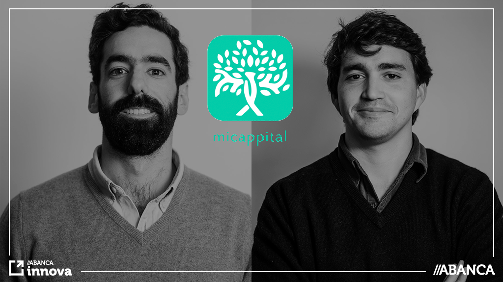 Conoce a las startups de ABANCA innova: MICappital 🧔🏻🧑🏻🌳