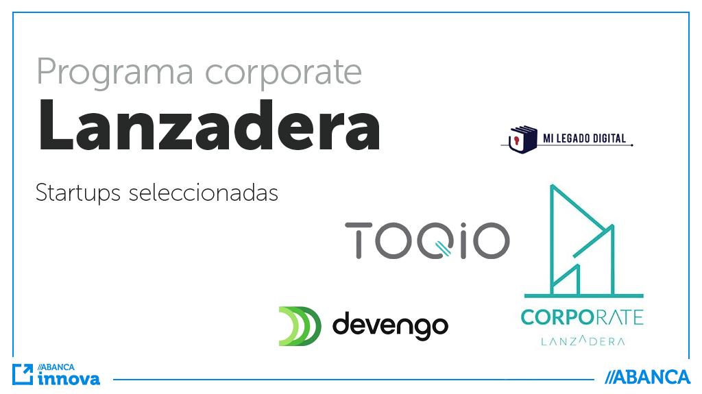 Devengo, Toqio y Mi Legado Digital participarán en el programa Corporate de Lanzadera