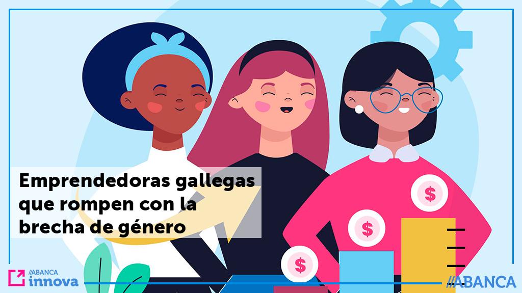 Conoce a las emprendedoras gallegas que rompen con la brecha de género
